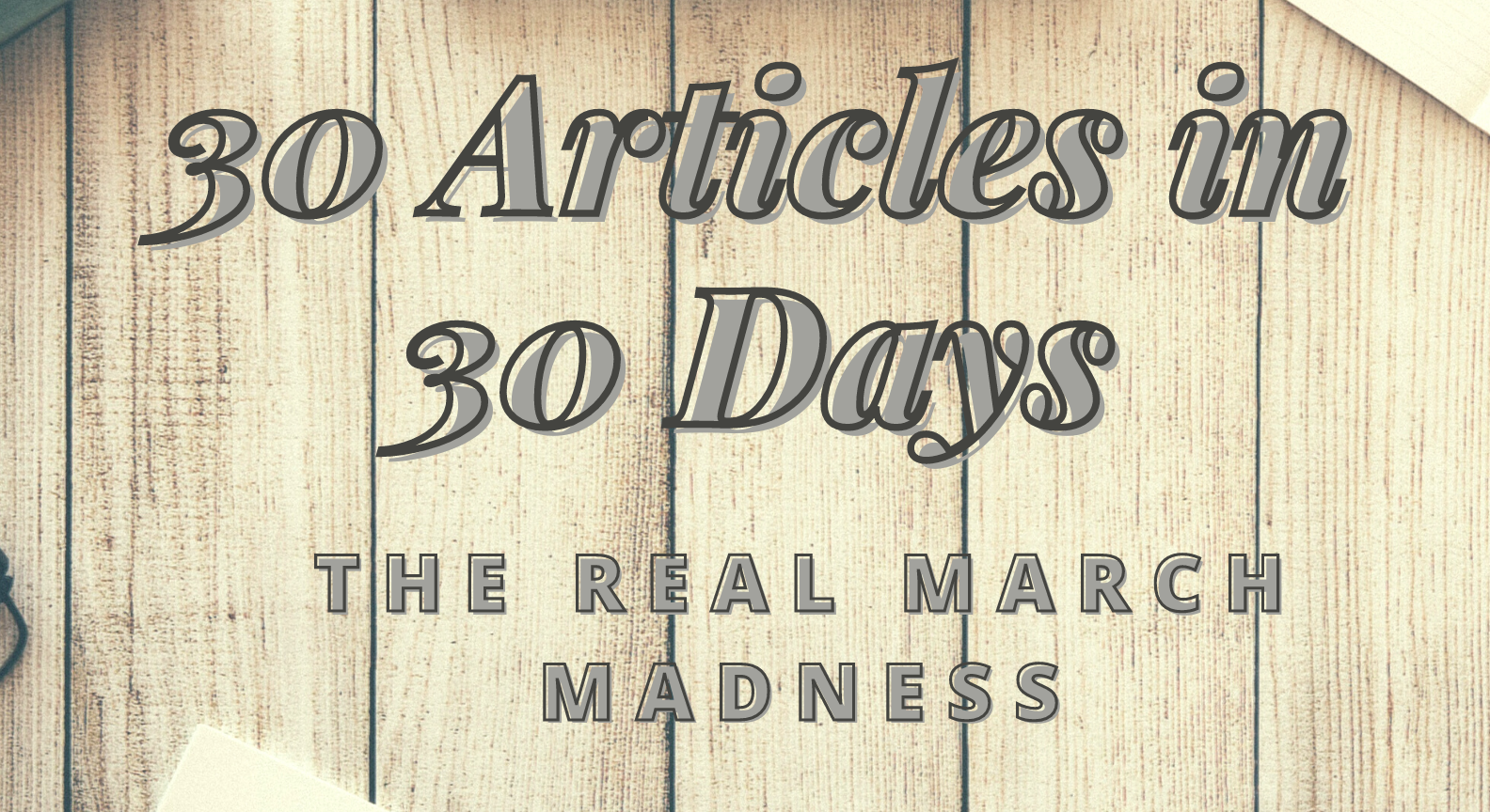 30 Articles in 30 Days: The Real March Madness
