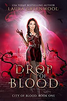 Drop of Blood (City of Blood #1) by Laura Greenwood