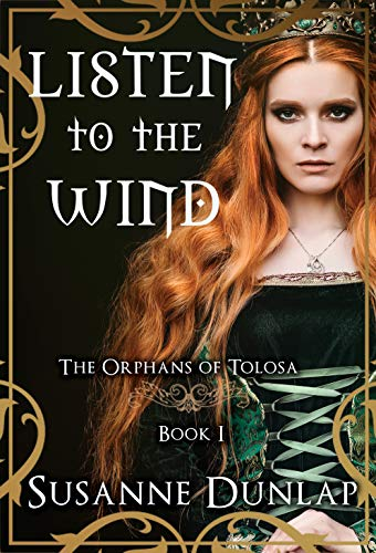 Listen to the Wind (The Orphans of Tolosa #1) by Susanne Dunlap